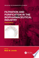 Filtration and Purification in the Biopharmaceutical Industry  Third Edition