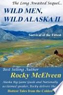 Wild Men  Wild Alaska II Book