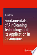 Fundamentals Of Air Cleaning Technology And Its Application In Cleanrooms Book PDF