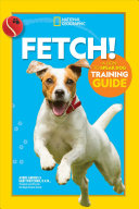 Fetch  a How to Speak Dog Training Guide
