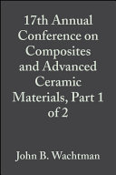 17th Annual Conference on Composites and Advanced Ceramic Materials  Part 1 of 2 Book