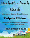 Manhattan Beach March Beginner Piano Sheet Music Tadpole Edition