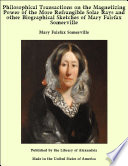 Philosophical Transactions on the Magnetizing Power of the More Refrangible Solar Rays and other Biographical Sketches of Mary Fairfax Somerville