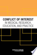 """Conflict of Interest in Medical Research, Education, and Practice"" by Institute of Medicine, Board on Health Sciences Policy, Committee on Conflict of Interest in Medical Research, Education, and Practice, Marilyn J. Field, Bernard Lo"