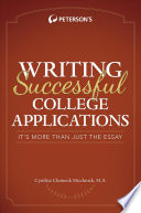 Writing Successful College Applications  : It's More Than Just the Essay