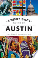 A History Lover s Guide to Austin