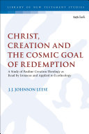 Christ  Creation and the Cosmic Goal of Redemption