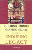 Building Bridges  Carving Niches