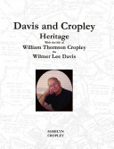 Davis and Cropley Heritage with the Life of William T. ...