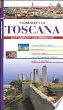 Florencia y la Toscana. Guida completa con itinerarios