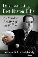 Deconstructing Bret Easton Ellis