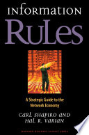 """""""Information Rules: A Strategic Guide to the Network Economy"""" by Carl Shapiro, Hal R. Varian"""