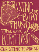 The Beginning of Everything and the End of Everything Else