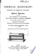 Chemical Handicraft: a Classified and Descriptive Catalogue of Chemical Apparatus