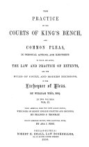 The Practice of the Courts of King's Bench and Common Pleas, in Personal Actions, and Ejectment