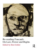 Re reading Foucault  On Law  Power and Rights
