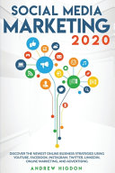 Social Media Marketing 2020  Discover the Newest Online Business Strategies Using Youtube  Facebook  Instagram  Twitter  Linkedin  Online Marketing Book