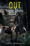 OUT: Gunnar and Bullet