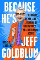 Because He's Jeff Goldblum
