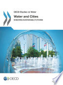 OECD Studies on Water Water and Cities Ensuring Sustainable Futures