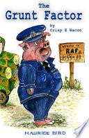'the Grunt Factor' by Crisp E Bacon