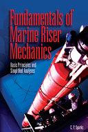 Fundamentals of Marine Riser Mechanics