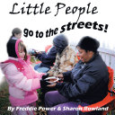 Little People Go To The Streets!