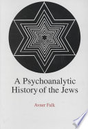 A Psychoanalytic History Of The Jews Book PDF