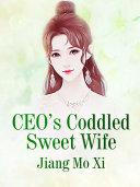 CEO's Coddled Sweet Wife Pdf/ePub eBook