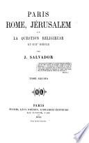 Paris Rome, Jerusalem ou La question religieuse au 19. siecle Par J. Salvador