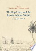 The Royal Navy and the British Atlantic World  c  1750   1820