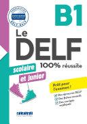 Le DELF scolaire et junior - 100% réussite - B1 - Livre- Version numérique epub