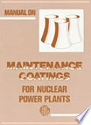 Manual on Maintenance Coatings for Nuclear Power Plants