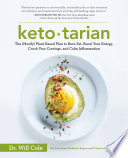 """Ketotarian: The (Mostly) Plant-Based Plan to Burn Fat, Boost Your Energy, Crush Your Cravings, and Calm Inflammation: A Cookbook"" by Will Cole"