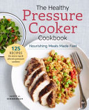 The Healthy Pressure Cooker Cookbook