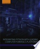 Integrating Python With Leading Computer Forensics Platforms Book PDF