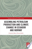 Assembling Petroleum Production and Climate Change in Ecuador and Norway