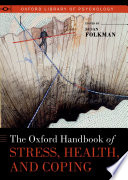 The Oxford Handbook of Stress  Health  and Coping