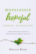 Hopelessly Hopeful During Separation: 28 Daily Devotionals of Hope for Those Experiencing Marital Separation [Pdf/ePub] eBook