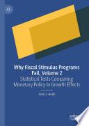 Why Fiscal Stimulus Programs Fail  Volume 2