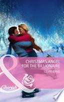Christmas Angel for the Billionaire  Mills   Boon Cherish  Book PDF