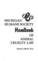 Michigan Humane Society Handbook of Animal Cruelty Law
