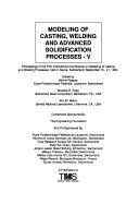 Modeling of Casting  Welding and Advanced Solidification Processes V