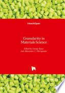 Granularity in Materials Science