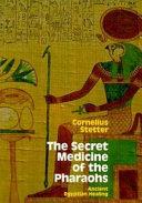 The Secret Medicine of the Pharoahs Book