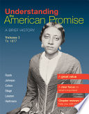 Understanding The American Promise, Volume 1: To 1877