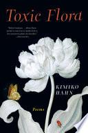 Toxic Flora  Poems
