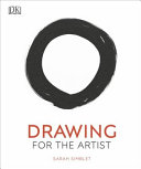 Drawing for the Artist  an Innovative  Practical Approach to Drawing the World Around You