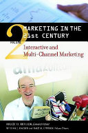Marketing in the 21st Century  Interactive and multi channel marketing