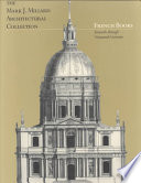 The Mark J. Millard Architectural Collection: French books, sixteenth through nineteenth centuries